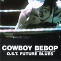 Cowboy Bebop - Future Blues