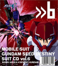Mobile Suit Gundam SEED Destiny CD 6 Shin Asuka X Destiny